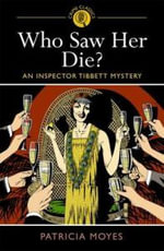 Who Saw Her Die? : An Inspector Tibbett Mystery - Patricia Moyes