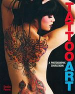 Tattoo Art : A Photographic Sourcebook - Doralba Picerno