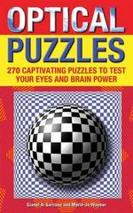 Optical Puzzles : 270 Captivating Puzzles to Test Your Eyes and Brain Power - Gianni A. Sarcone