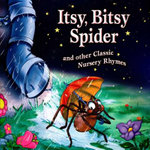 Itsy Bitsy Spider : And Other Classic Nursery Rhymes