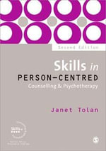 Skills in Person-centred Counselling and Psychotherapy : Skills in Counselling & Psychotherapy - Janet Tolan