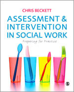 Assessment and Intervention in Social Work : Preparing for Practice - Chris Beckett