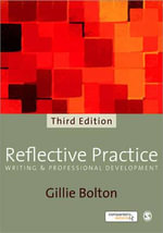 Reflective Practice : Writing and Professional Development - Gillie Bolton