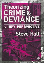 Theorizing Crime and Deviance : A New Perspective - Steve Hall