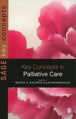 Key Concepts in Palliative Care : Key Concepts (Sage)