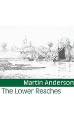 The Lower Reaches - Martin Anderson