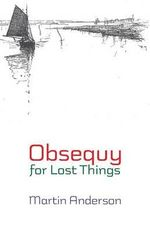 Obsequy for Lost Things - Martin Anderson