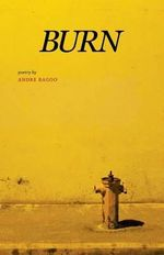Burn - Andre Bagoo