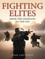 The Immortals : History's Fighting Elites :  From the Spartans to the SAS - Nigel Cawthorne