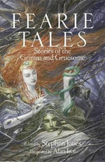 Fearie Tales : Stories of the Grimm and Gruesome