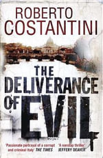 The Deliverance of Evil : Commissario Balistreri Trilogy - Roberto Costantini
