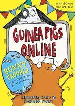 Guinea Pigs Online : Bunny Trouble - Jennifer Gray