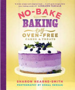No-Bake Baking : Easy, Oven-Free Cakes and Treats - Sharon Hearne-Smith