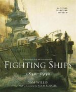 Fighting Ships 1850-1950 - Sam Willis
