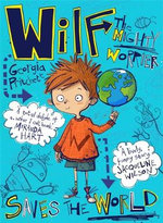 Wilf the Mighty Worrier : Saves the World - Georgia Pritchett