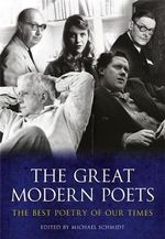 The Great Modern Poets : An Anthology of the Best Poets and Poetry Since 1900