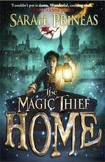 The Magic Thief : Home - Sarah Prineas
