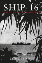 Ship 16 : The Story of a German Surface Raider - Arthur V. Sellwood