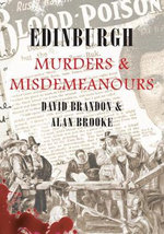 Edinburgh : Murders and Misdemeanours - David Brandon