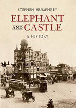 The Elephant & Castle : A History - Stephen Humphrey