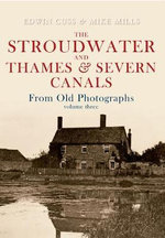 The Stroudwater & Thames & Severn Canals: v. 3 : from Old Photographs - Edwin Cuss