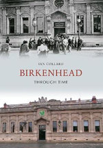 Birkenhead Through Time - Ian Collard
