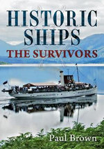 Historic Ships : The Survivors - Paul Brown