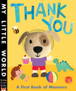 Thank You : A First Book of Manners - Fhiona Galloway