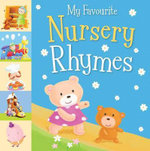 My Favourite Nursery Rhymes - Little Tiger Press