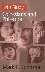 Let's Study Colossians and Philemon : The Australian Army History Series - Mark G Johnston