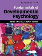 Fundamentals of Developmental Psychology : The Psychology of Childhood, 2nd Edition - Peter Mitchell