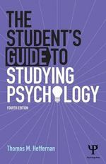 The Student's Guide to Studying Psychology - Thomas M. Heffernan
