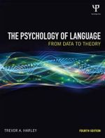 The Psychology of Language : From Data to Theory - Trevor A. Harley