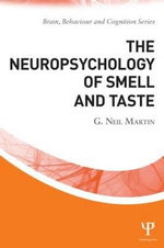 The Neuropsychology of Smell and Taste : The Right Shift Theory - G. Neil Martin