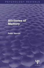 Attributes of Memory (Psychology Revivals) - Peter Herriot
