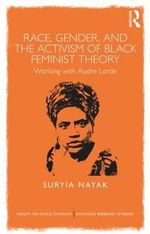 Black Feminist Theory and Critical Psychology : Race, Gender and Social Change - Suryia Nayak