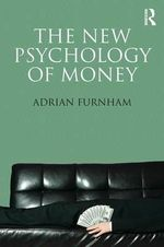 The New Psychology of Money - Adrian Furnham