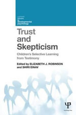 Trust and Skepticism : Children's Selective Learning from Testimony