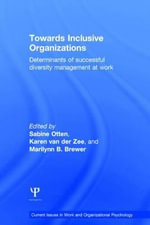 Towards Inclusive Organizations : Determinants of successful diversity management at work