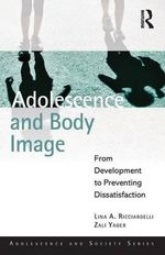 Adolescence and Body Image : From Development to Prevention - Lina A. Ricciardelli