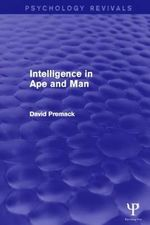 Intelligence in Ape and Man (Psychology Revivals) : The Acquisition of Argument Structure - David Premack