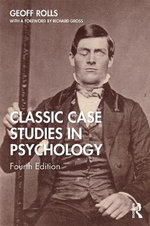 Classic Case Studies in Psychology : 3rd Edition - Geoff Rolls