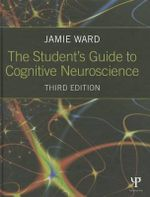 The Student's Guide to Cognitive Neuroscience - Jamie Ward