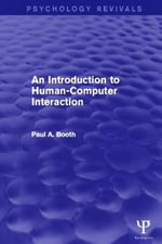 An Introduction to Human-computer Interaction (Psychology Revivals) - Paul Booth