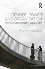 Gender, Power and Organization : A Psychological Perspective on Life at Work - Paula Nicolson