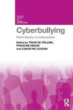 Cyberbullying : From Theory to Intervention - Francine Dehue