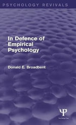 In Defence of Empirical Psychology (Psychology Revivals) - Donald E. Broadbent