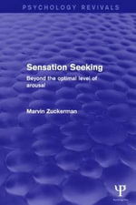 Sensation Seeking (Psychology Revivals) : Beyond the Optimal Level of Arousal - Marvin Zuckerman