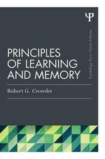 Principles of Learning and Memory : Classic Edition - Robert G. Crowder