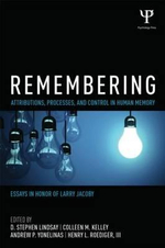 Remembering : Attributions, Processes, Control in Human Memory
